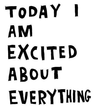 Today I'm Excited About Everything